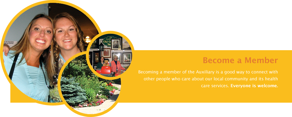 Become a Member. Becoming a member of the Auxiliary is a good way to connect with other people who care about our local community and its health care services. Everyone is welcome.